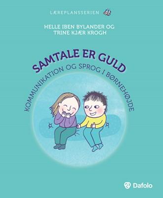 Samtale er guld Helle Bylander, Trine Kjær Krogh 9788771605877