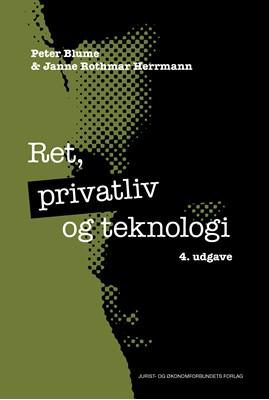 Ret, privatliv og teknologi Janne Rothmar Herrmann, Peter Blume, Janne Rothmar  Herrmann 9788757435955