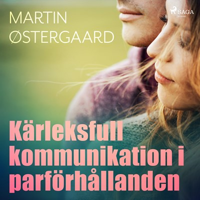 Kärleksfull kommunikation i parförhållanden Martin Østergaard 9788726098051
