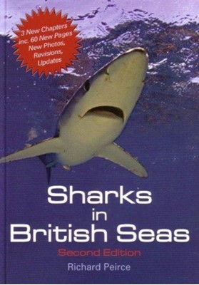 Sharks in British Seas Richard Peirce 9780955869433
