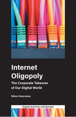 Internet Oligopoly Nikos Smyrnaios 9781787692008