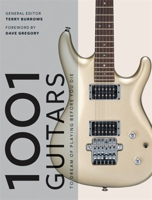 1001 Guitars to Dream of Playing Before You Die Terry Burrows 9781788400879