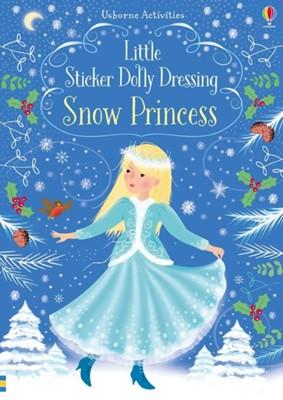 Little Sticker Dolly Dressing Snow Princess Fiona Watt 9781474936729