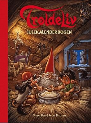 Troldeliv - Julekalenderbogen Sissel Bøe, Peter Madsen 9788741501536