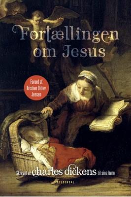 Fortællingen om Jesus Charles Dickens 9788702272413
