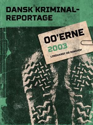Dansk Kriminalreportage 2003 – Diverse, Diverse forfattere 9788711929421