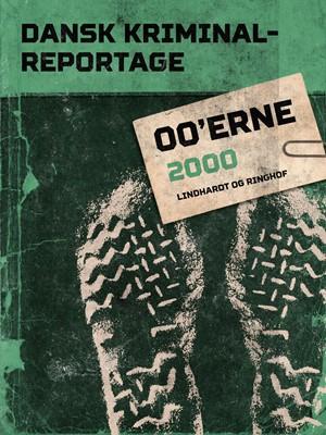 Dansk Kriminalreportage 2000 – Diverse, Diverse forfattere 9788711929452