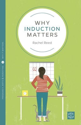 Why Induction Matters Rachel Reed 9781780666006