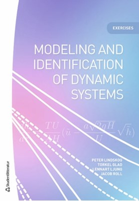 Modeling and identification of dynamic systems - Exercises Peter Lindskog, Jacob Roll, Torkel Glad, Lennart Ljung 9789144127897