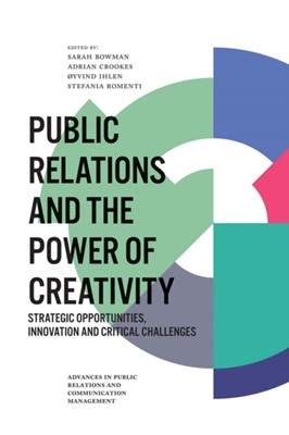 Public Relations and the Power of Creativity  9781787692923