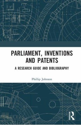 Parliament, Inventions and Patents Phillip Johnson 9781138572270