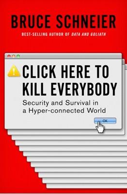 Click Here to Kill Everybody Bruce Schneier 9780393608885