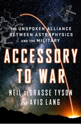 Accessory to War Avis Lang, Neil (American Museum of Natural History) deGrasse Tyson 9780393064445