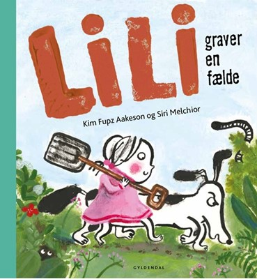 Lili graver en fælde Kim Fupz Aakeson, Siri Melchior 9788702244458
