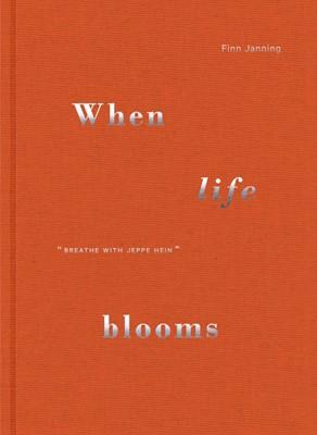 When life blooms Finn Janning 9788793604421