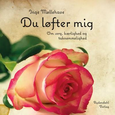 Du løfter mig Inge Møllehave 9788793748019