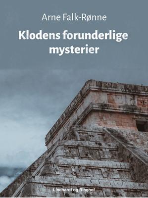 Klodens forunderlige mysterier Arne Falk-Rønne 9788711874578