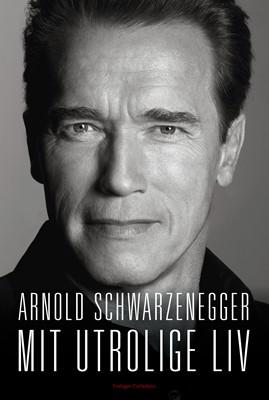 Mit utrolige liv Arnold Schwarzenegger 9788771483161