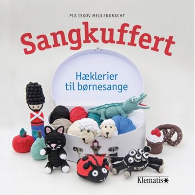 Sangkuffert - Hæklerier til børnesange Pia Meulengracht, Pia Iskov Meulengracht 9788771393972