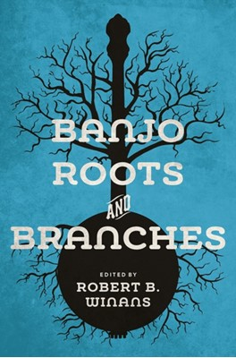 Banjo Roots and Branches  9780252083600