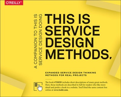 This Is Service Design Methods Markus Edgar Hormess, Jakob Schneider, Marc Stickdorn, Adam Lawrence 9781492039594