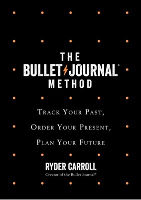 The Bullet Journal Method Ryder Carroll 9780008261375