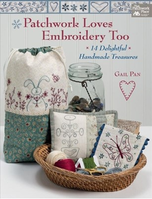 Patchwork Loves Embroidery Too Gail Pan 9781604689006