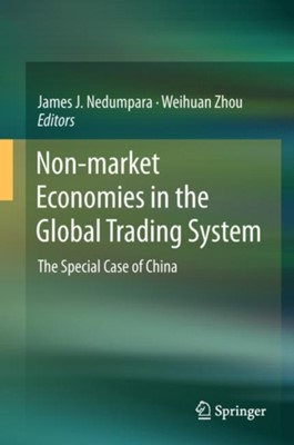 Non-market Economies in the Global Trading System  9789811313301