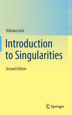 Introduction to Singularities Shihoko Ishii 9784431568360