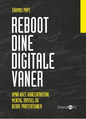 Reboot dine digitale vaner Thomas Pape 9788770182089