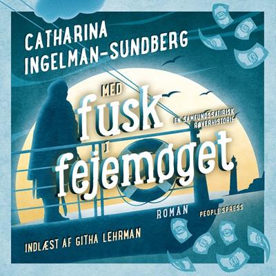 Med fusk i fejemøget Catharina Ingelman-Sundberg 9788772009032