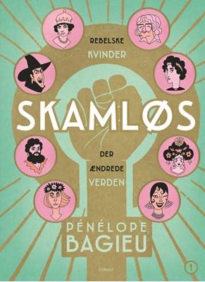 Skamløs - rebelske kvinder der ændrede verden Pénélope Bagieu 9788770857420