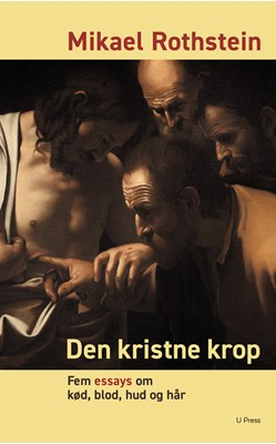 Den kristne krop Mikael Rothstein 9788793060777