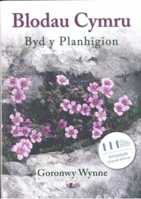Blodau Cymru - Byd y Planhigion Goronwy Wynne 9781784614249