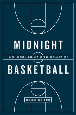 Midnight Basketball Douglas Hartmann 9780226374987