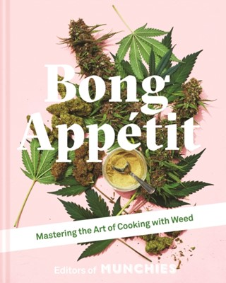 Bong Appetit Editors of MUNCHIES, The Editors Of Munchies 9781911624561