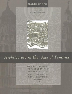 Architecture in the Age of Printing Mario (Professor Carpo 9780262534093
