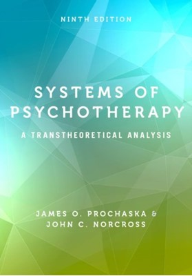 Systems of Psychotherapy John C. (Distinguished Professor Norcross, James O. (Professor of Clinical and Health Psychology Prochaska 9780190880415