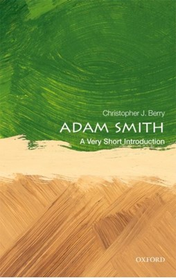 Adam Smith: A Very Short Introduction Christopher J. (Honorary Research Professor Berry 9780198784456