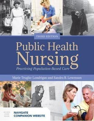 Public Health Nursing: Practicing Population-Based Care Sandra B. Lewenson, Marie Truglio-Londrigan 9781284121292