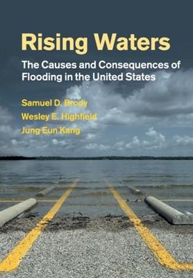 Rising Waters Samuel D. (Texas A & M University) Brody, Jung Eun Kang, Wesley E. (Texas A & M University) Highfield 9781108446839