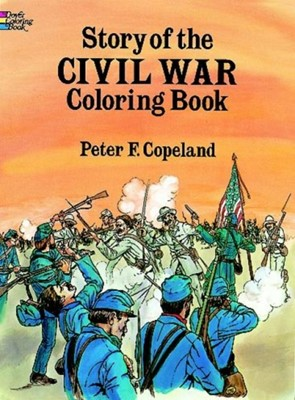 Story of the Civil War Colouring Book Peter F. Copeland 9780486265322