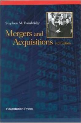 Mergers and Acquisition Stephen Bainbridge 9781609301323