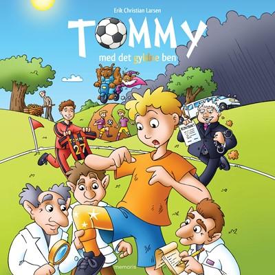 Tommy med det gyldne ben Erik Christian Larsen 9788793681439