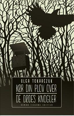 Kør din plov over de dødes knogler Olga Tokarczuk 9788779735354