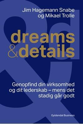 dreams & details Jim Hagemann Snabe, Mikael Trolle 9788702276473