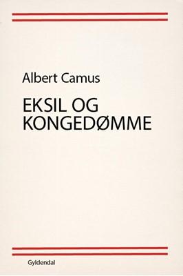 Eksil og kongedømme Albert Camus 9788702275438