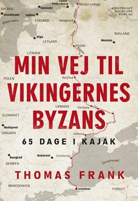 Min vej til vikingernes Byzans Thomas Frank 9788774673828