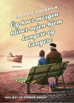 Og hver morgen bliver vejen hjem længere og længere Fredrik Backman 9788772009889