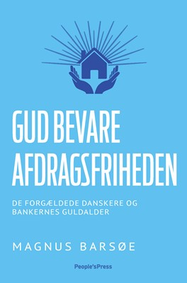 Gud bevare afdragsfriheden Magnus Barsøe 9788772007854